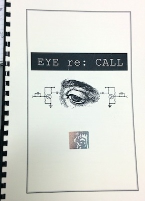 Cover of a booklet titled EYE re: CALL. It is bound with black plastic cerlox binding and the cover is white. Under the title which is in white text on a black background there is an image of a eye with circuitry diagrams on either side.